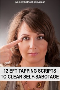 EFT Tapping Scripts to Reverse Self Sabotage